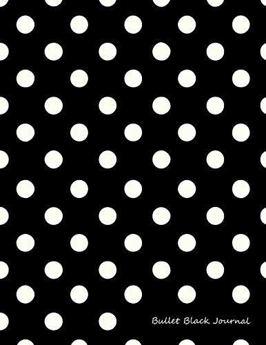 Bullet Black Journal: Bullet Grid Journal Black Polka Dots, Extra Large (8.5 x 11), 150 Dotted Pages, Medium Spaced, Soft Cover (Vintage Dot Grid Journal XL) (Volume 9)