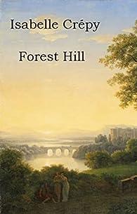 Forest Hill par Crépy