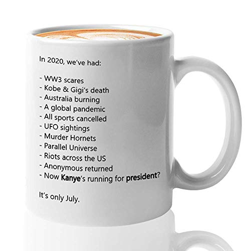 Kanye West Coffee Mug - In 2020 We'Ve Had - Kanye West Bro President Usa 2020 Kim Kardashian Kan Yay Yeezy Yeezus Fan Mug (11oz,White)