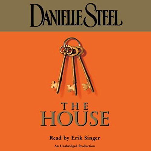 The House                   By:                                                                                                                                 Danielle Steel                               Narrated by:                                                                                                                                 Erik Singer                      Length: 9 hrs and 57 mins     240 ratings     Overall 4.4