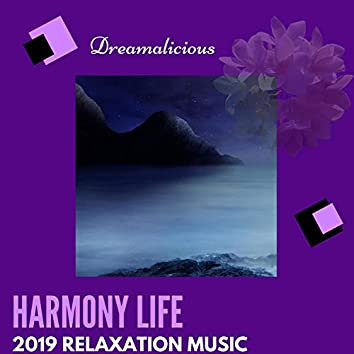 Harmony Life - 2019 Relaxation Music