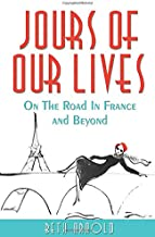 JOURS OF OUR LIVES: On The Road In France And Beyond