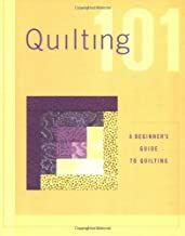 Best quilting 101 a beginner's guide to quilting Reviews