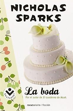 By Nicholas Sparks La Boda (Spanish Edition) [Paperback]