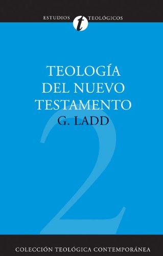Teología del nuevo testamento (Coleccion Teologica...