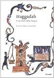Haggadah. Il racconto della Pasqua. Testo ebraico a fronte