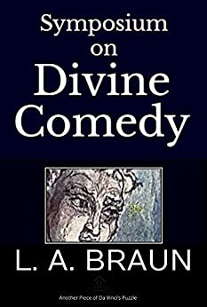 Symposium on Divine Comedy by [L. A. Braun]