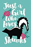 Just A Girl Who Loves Skunks: Cute Lined Notebook for Skunk Lovers