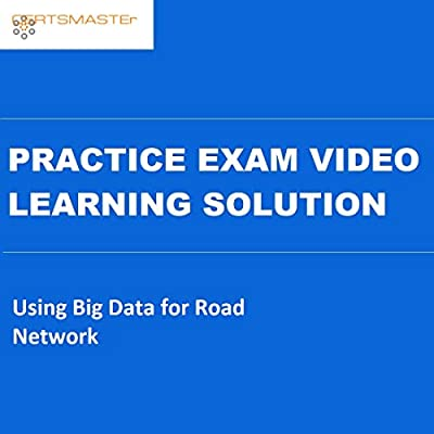 CERTSMASTEr Using Big Data for Road Network Practice Exam Video Learning Solutions