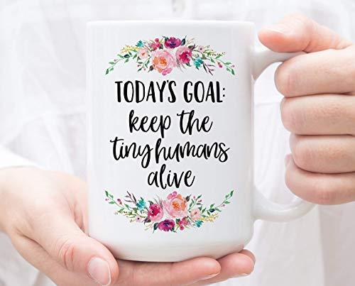 N\A Taza de café, Objetivo de Hoy para Mantener Vivos a los pequeños Seres Humanos, Taza Divertida, Regalo del día de la Madre, Taza de Enfermera Nicu, Taza de Maestra de guardería, Regalo para mamá