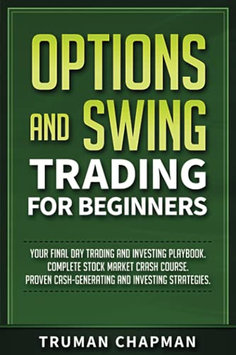41Wat5wevxS. SL500  - Options and Swing Trading For Beginners: Your Final Day Trading and Investing Playbook. Complete Stock Market Crash Course. Proven Cash-Generating and Investing Strategies. (Master Trader)