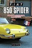 FIAT 850 SPIDER: CARNET DE RESTAURATION ET D'ENTRETIEN