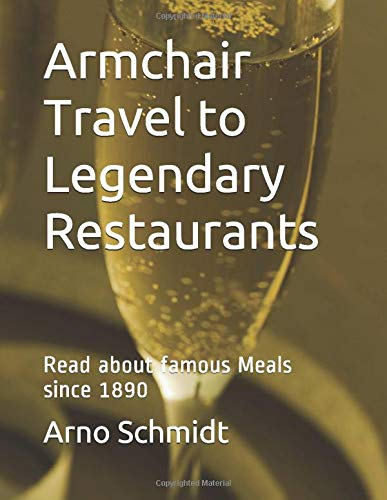 Armchair Travel to Fabalous Restaurants: Read about famous Meals since 1900