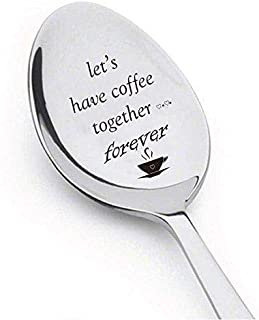 Let's Have Coffee Together Forever- Christian gifts- Engraved Spoon - Cute coffee lovers Gift for Friends Who Are Moving A...