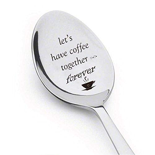 Let's Have Coffee Together Forever- Christian gifts- Engraved Spoon - Cute coffee lovers Gift for Friends Who Are Moving Away -Friendship day gift by Boston Creative company#SP_067