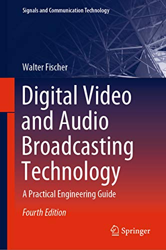 Digital Video and Audio Broadcasting Technology: A Practical Engineering Guide (Signals and Communication Technology) (English Edition)