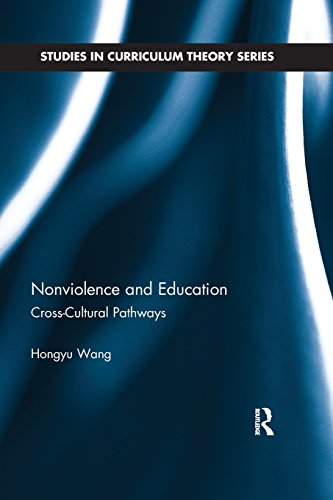 Nonviolence And Education Cross Cultural Pathways Studies In Curriculum Theory Series