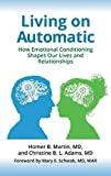 Image of Living on Automatic: How Emotional Conditioning Shapes Our Lives and Relationships