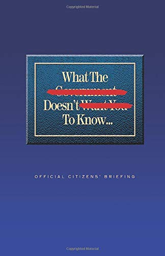 What The Government Doesn't Want You To Know...: OFFICIAL CITIZENS' BRIEFING