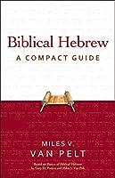 Biblical Hebrew: A Compact Guide