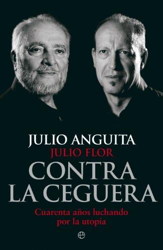 Contra la ceguera (Biografías y Memorias) eBook: Anguita, Julio ...