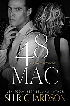 48 Mac (A Junkyard Boys Novel) by [SH  Richardson , Julia  Goda ]
