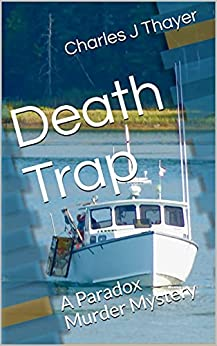Death Trap (Paradox Murder Mystery Book 1) by [Charles J Thayer]
