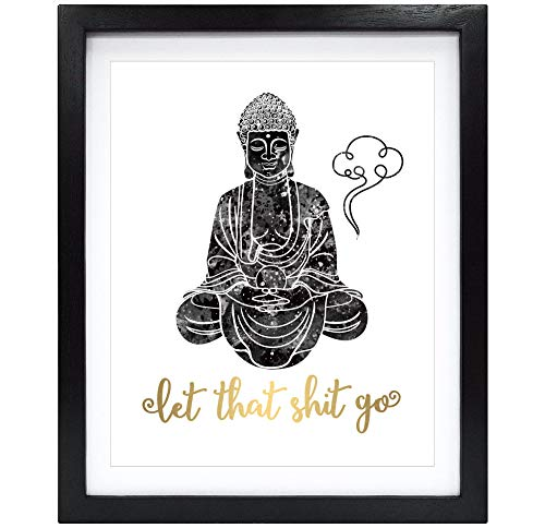 Susie Arts 8X10 Unframed Let That Shit Go Real Gold Foil Print Great Motivational Gift Wall Art Poster Buddha Quotes Christmas Gift V175