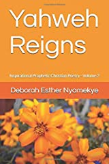 Yahweh Reigns: Inspirational Prophetic Christian Poetry Volume 2 Paperback