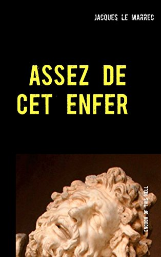 Assez de cet enfer: Enough of this hell (French Edition)