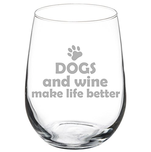 17 oz Stemless Wine Glass Funny Dogs and Wine Make Life Better
