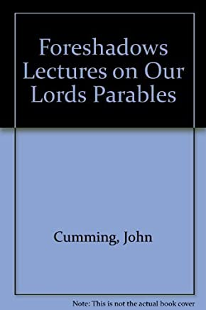 Foreshadows Lectures on Our Lords Parables