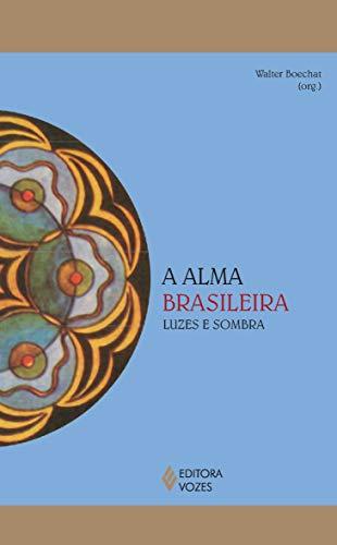 A alma brasileira: Luzes e sombra