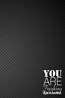 You are Freaking Awesome: Notebook Unlined Journal Sketchnote handbook (6x9 inches) - 110 Pages - Black Cover