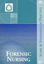 Forensic Nursing: Scope and Standards of Practice (Ana, Nursing Administration: Scope and Standards of Practice)