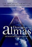 Destino de las almas : un eterno crecimiento espiritual [並行輸入品]