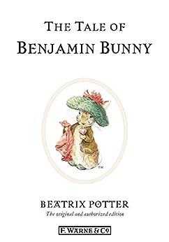 The Tale of Benjamin Bunny (Beatrix Potter Originals Book 4) by [Beatrix Potter]