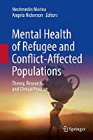 Mental Health of Refugee and Conflict-Affected Populations: Theory, Research and Clinical Practice
