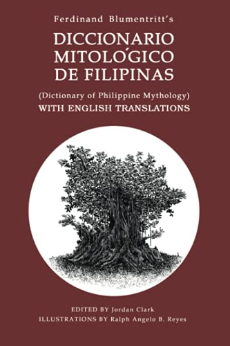 DICTIONARY OF PHILIPPINE MYTHOLOGY: (Diccionario Mitológico De Filipinas ) WITH ENGLISH TRANSLATIONS