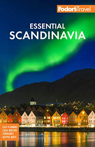Fodor's Essential Scandinavia: The Best of Norway, Sweden, Denmark, Finland, and Iceland (Full-color...