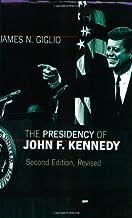 The Presidency of John F. Kennedy (American Presidency (Univ of Kansas Paperback))
