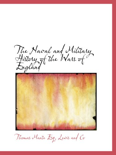 The Naval and Military History of the Wars of England