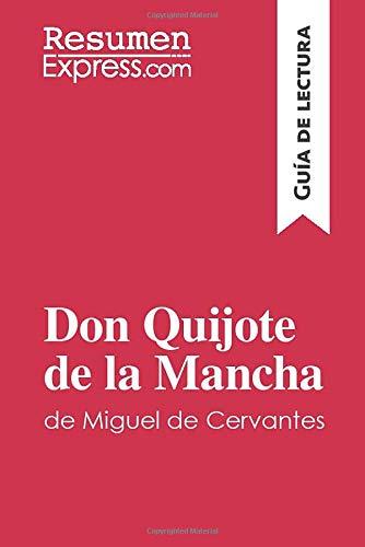 Don Quijote de la Mancha de Miguel de Cervantes (Guía de lectura): Resumen y análisis completo