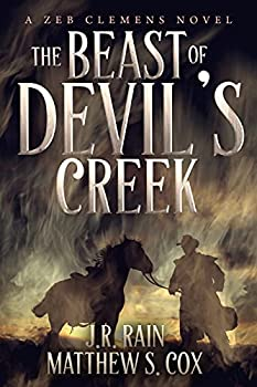 The Beast of Devil s Creek  A Riveting Western Novel With a Twist  Zeb Clemens Book 1