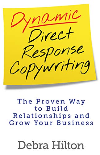Dynamic Direct Response Copywriting: The Proven Way to Build Relationships and Grow Your Business (English Edition)