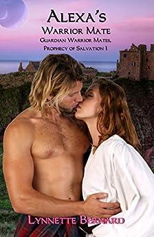 Alexa's Warrior Mate (Guardian Warrior Mates, Prophecy of Salvation Book 1) by [Lynnette Bernard]