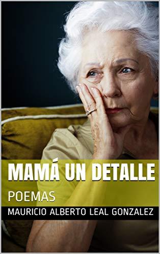 MAMÁ UN DETALLE: POEMAS (LIBRO 2)