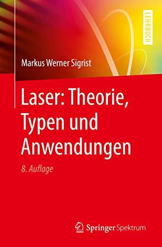Laser: Theorie, Typen und Anwendungen