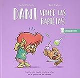 Dani vence las rabietas: Cuento para ayudar a niños y niñas en la gestión de las rabietas: 1 (CRECICUENTOS)
