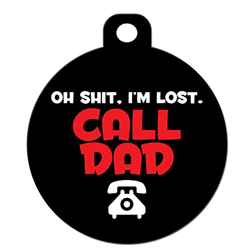 Funny Dog Cat Pet ID Tag - 'Oh Shit I'm Lost Call Dad' - Personalize Colors A...
